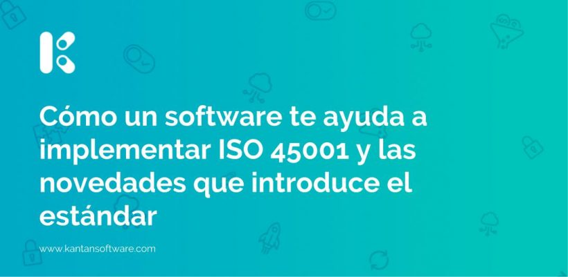 un software te ayuda a implementar ISO 45001