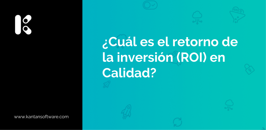 retorno de la inversión (ROI) en Calidad