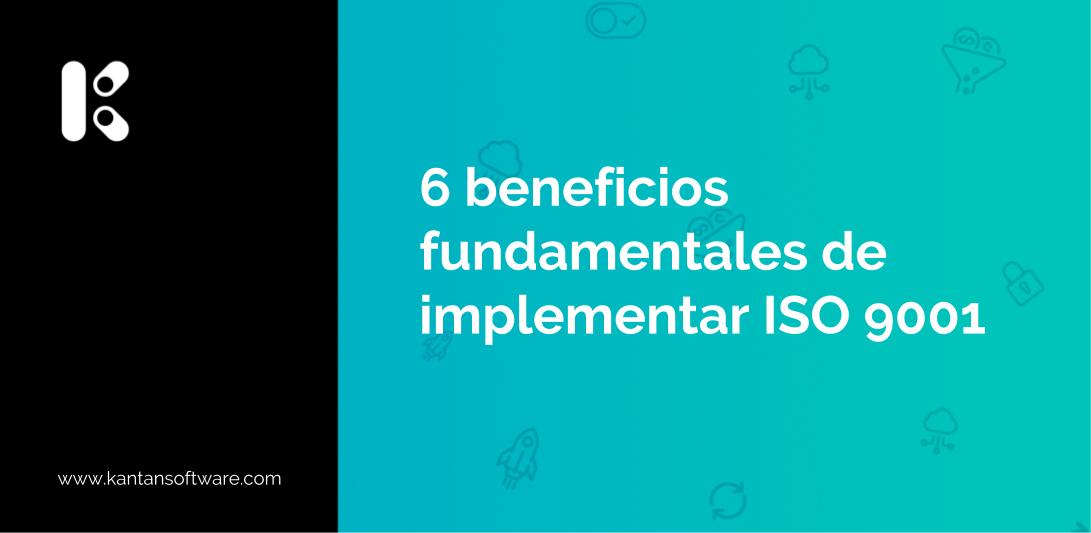 beneficios fundamentales de implementar ISO 9001
