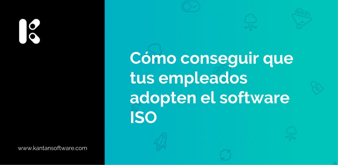 empleados adopten el software ISO