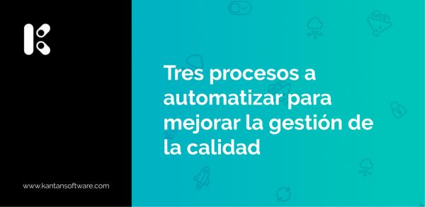procesos a automatizar para mejorar la gestión de la calidad