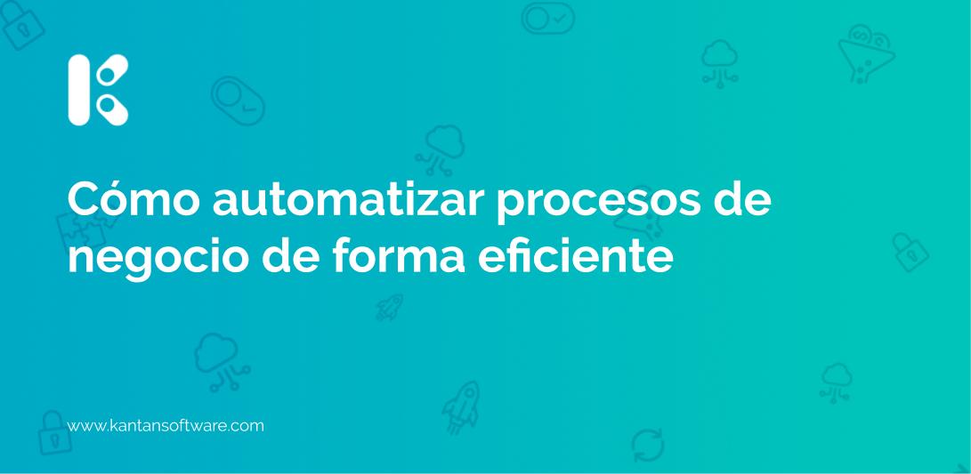 automatizar procesos de negocio
