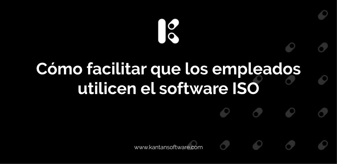 Facilitar que los empleados utilicen el software ISO