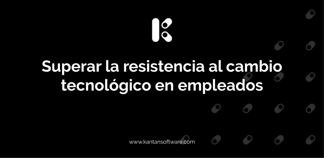 resistencia al cambio tecnológico