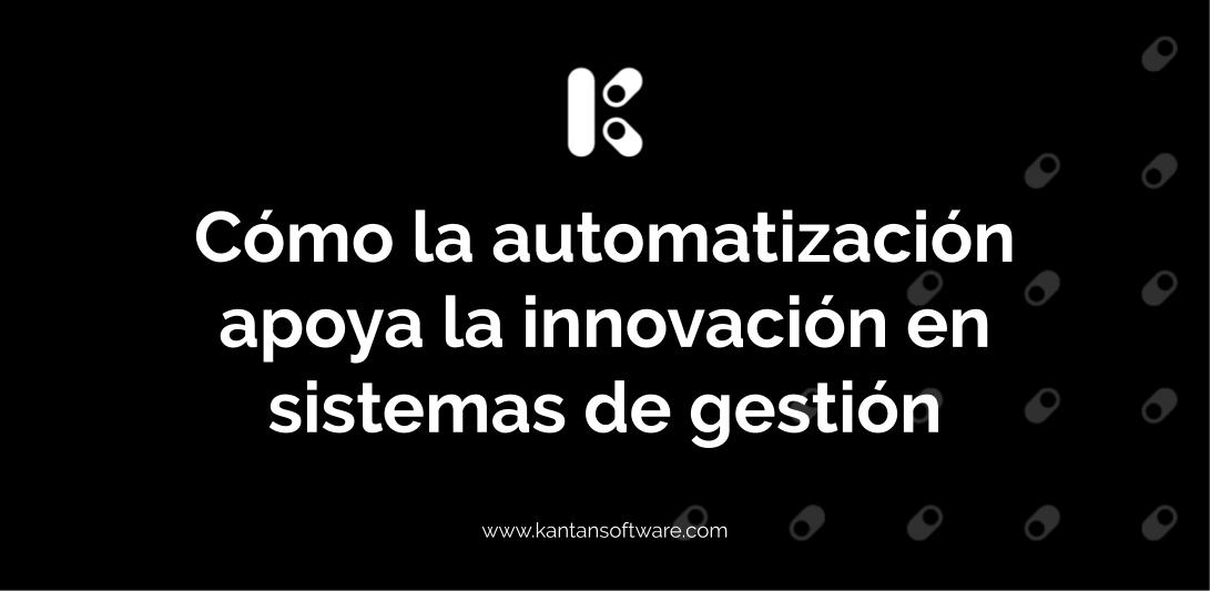 Automatización apoya la innovación en sistemas de gestión